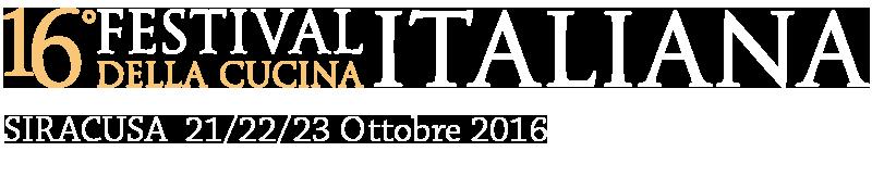 16° Festival della Cucina Italiana a Siracusa