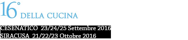16° Festival della Cucina Italiana a Cesenatico